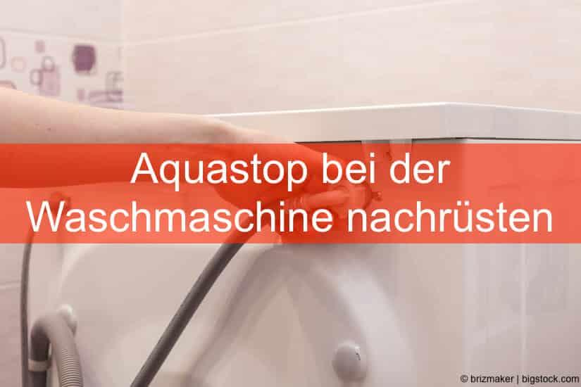 Aquastop bei der Waschmaschine nachrüsten