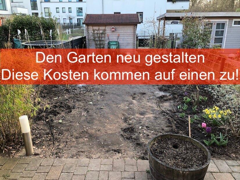 Den Garten neu gestalten – diese Kosten kommen auf einen zu!